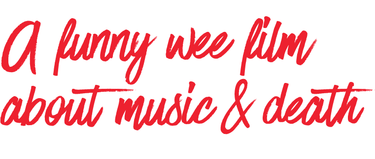 Where You're Meant To Be - A funny wee film about music and death